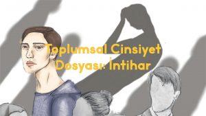 Toplumsal Cinsiyet Dosyası: İntihar